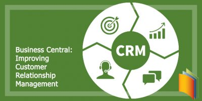 Business Central: Improving Customer Relationship Management
