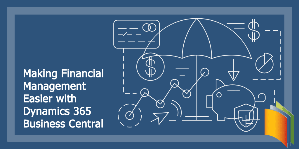 Making Financial Management Easier with Dynamics 365 Business Central